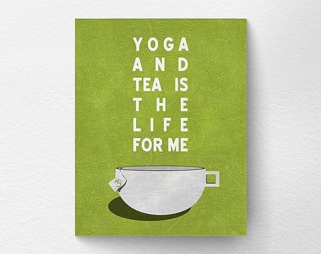 Amazon.com: Yoga and Tea is the Life for Me, Yoga Wall Art ...