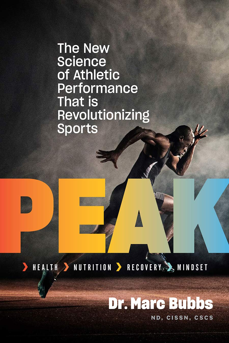 Peak  The New Science Of Athletic Performance That Is Revolutionizing Sports
