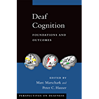 Deaf Cognition: Foundations and Outcomes (Perspectives on Deafness)
