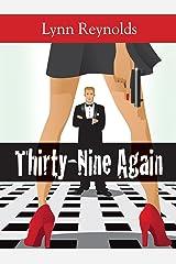 Thirty-Nine Again Kindle Edition
