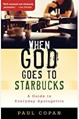 When God Goes to Starbucks: A Guide to Everyday Apologetics Paperback