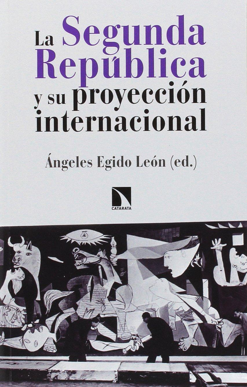 La Segunda República y su proyección internacional: La mirada del ...