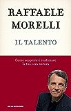 Il talento: Come scoprire e realizzare la tua vera natura (Oscar bestsellers Vol. 2346)