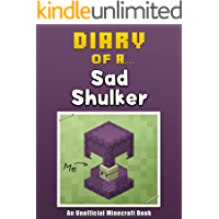 Diary of a Sad Shulker [An Unofficial Minecraft Book] (Crafty Tales Book 40)