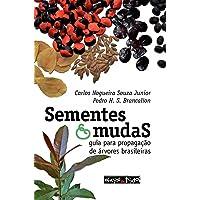 Sementes e Mudas: Guia Para Propagação de árvores Brasileiras
