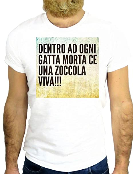 T SHRIT Z1578 DENTRO OGNI GATTA MORTA C'è UNA ZOCCOLA VIVA DIVERTENE FUNNY  GGG24 BIANCA - WHITE S: Amazon.it: Abbigliamento