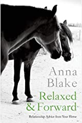 Relaxed & Forward: Relationship Advice from Your Horse Paperback
