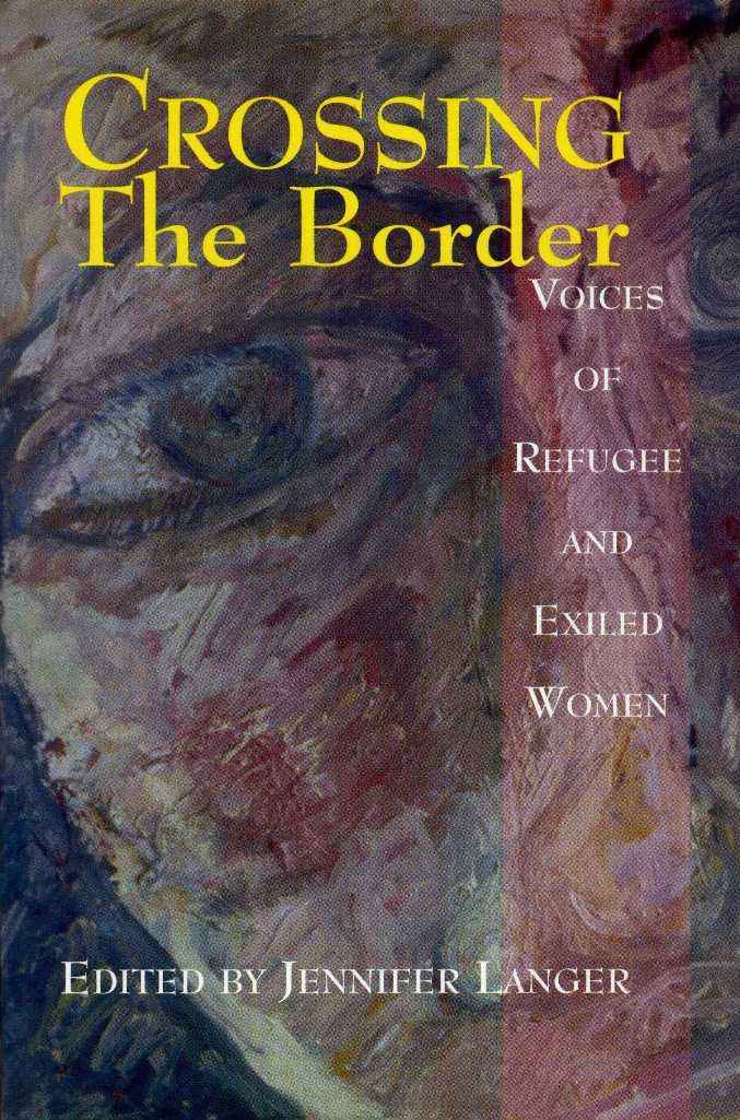 Crossing the Border: Voices of Refugee and Exiled Women PDF Text fb2 book