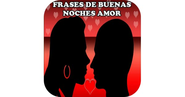 Amazon Com Frases De Buenas Noches Amor Appstore For Android