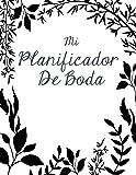 Mi Planificador De Boda: Un Organizador de Bodas, Libro Negro y Blanco con Hojas
