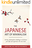 Minimalism: The Japanese Art of Minimalism: 30-Day Minimalist Challenge to declutter your life and experience the new more (minimalist, minimalism book, ... mindfulness, declutter, organizing)
