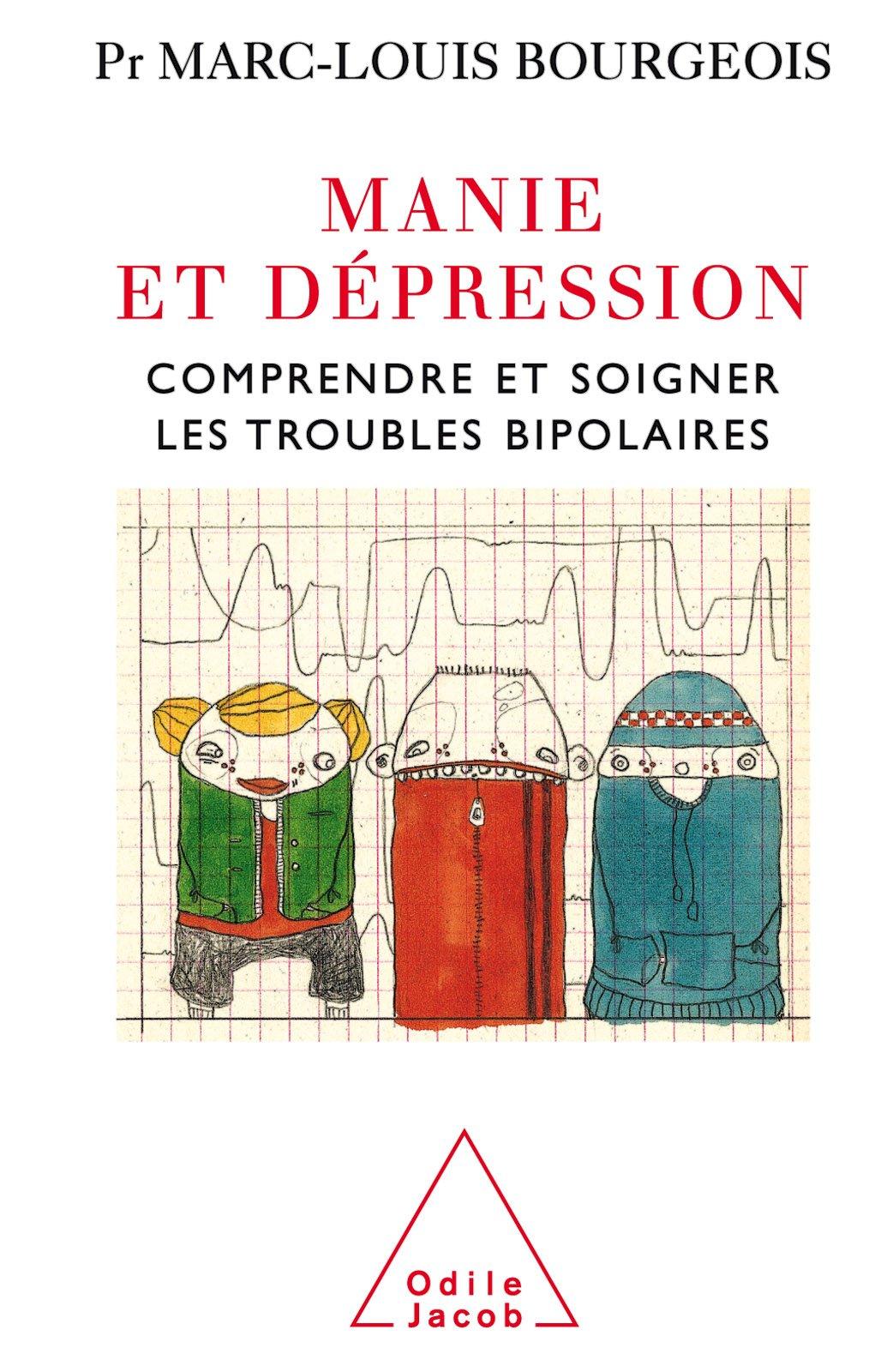 Manie Et Depression Comprendre Et Soigner Le Trouble