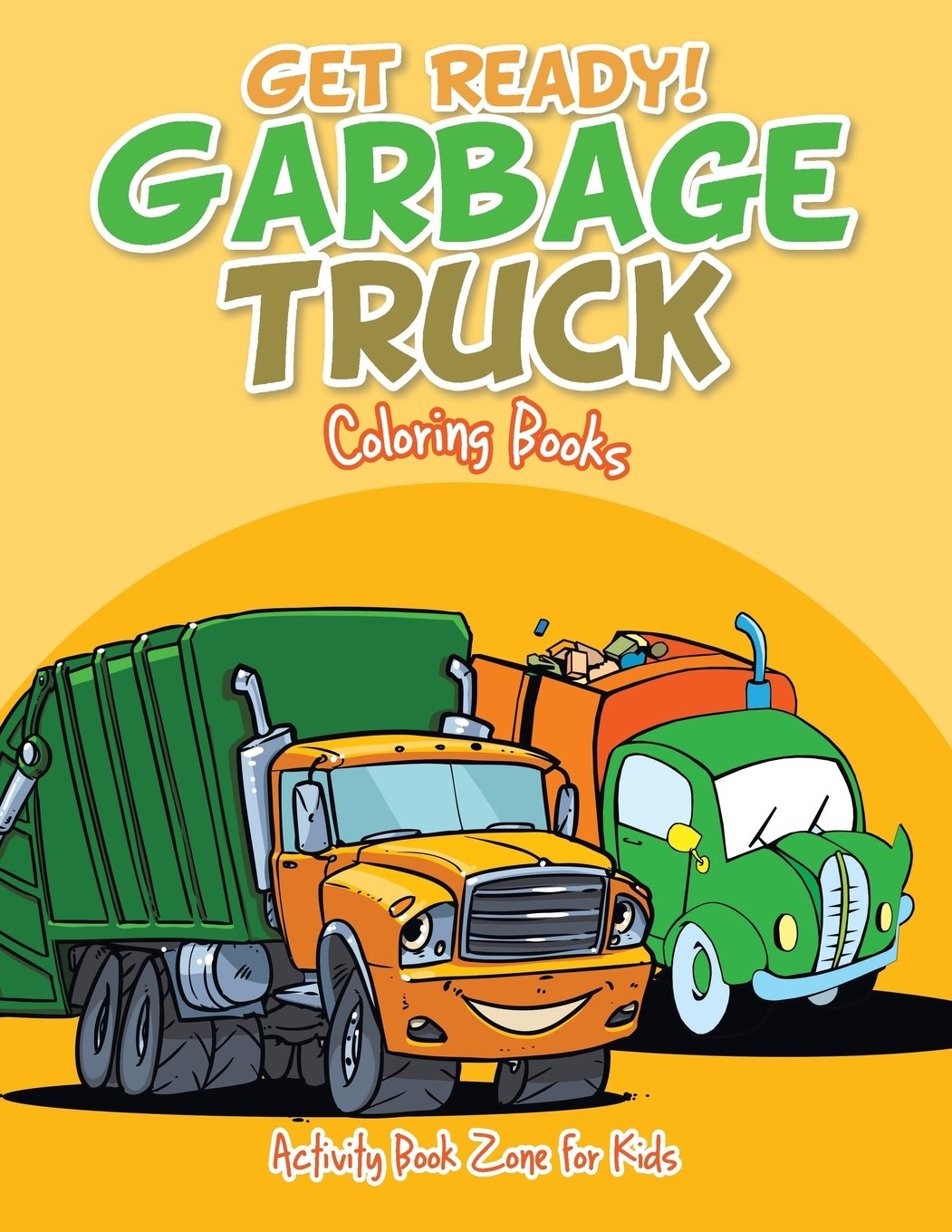 - Get Ready! Garbage Truck Coloring Books: For Kids, Activity Book