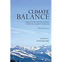 Climate Balance: A Balance and Realistic View of Climate Change - Third Edition