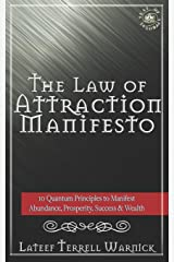 The Law of Attraction Manifesto: 10 Quantum Principles to Manifest Abundance, Prosperity, Success & Wealth Paperback