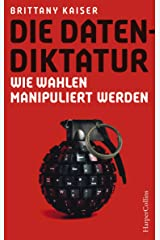Die Datendiktatur - Wie Wahlen manipuliert werden (German Edition) Kindle Edition