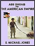 Abu Ghraib and The American Empire