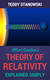 Albert Einstein's Theory Of Relativity Explained Simply