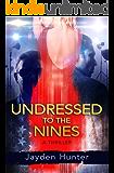 Undressed To The Nines: A Thriller Novel (Drew Stirling Book 1)