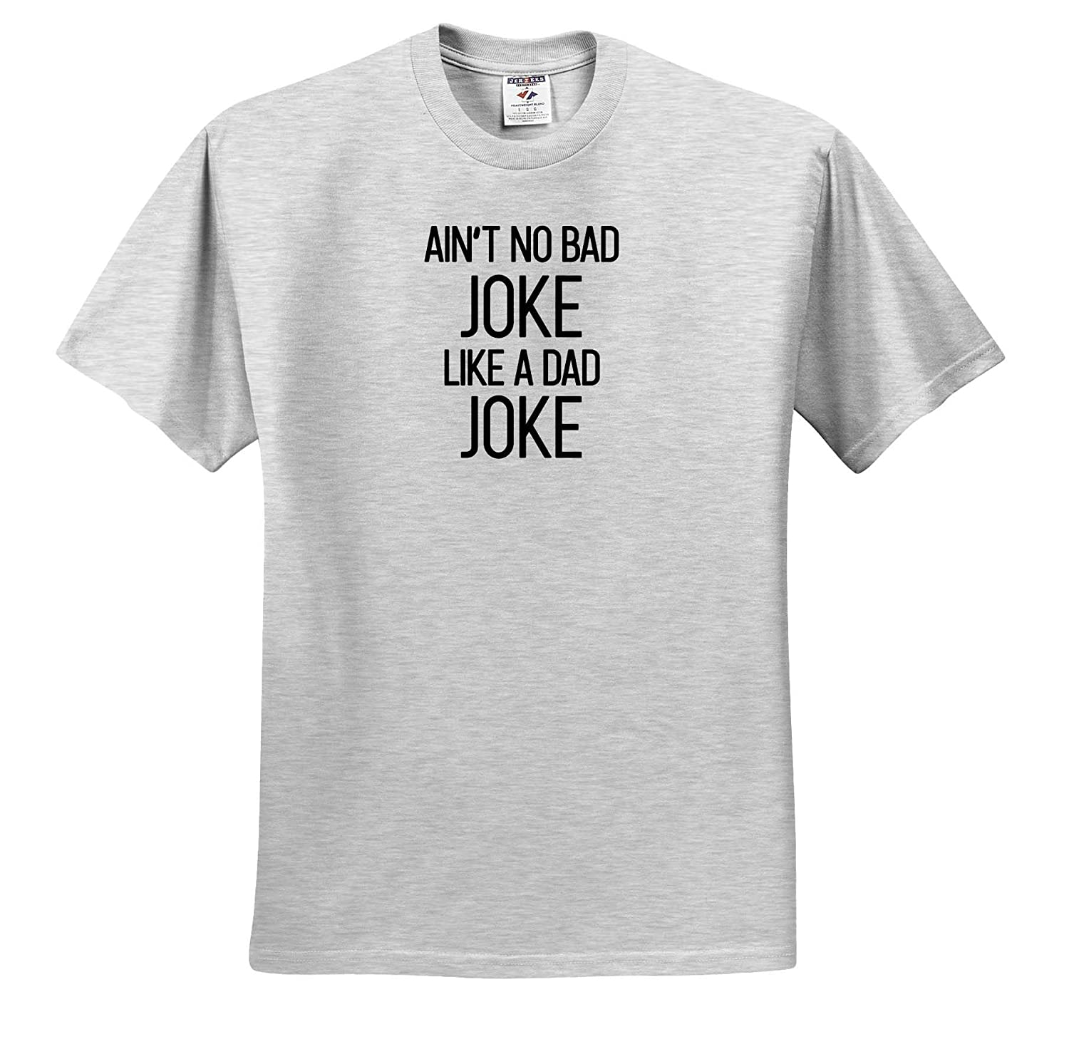 3dRose Tory Anne Collections Quotes T-Shirts Aint No Bad Joke Like A Dad Joke