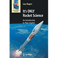 It's ONLY Rocket Science: An Introduction in Plain English (Astronomers' Universe)