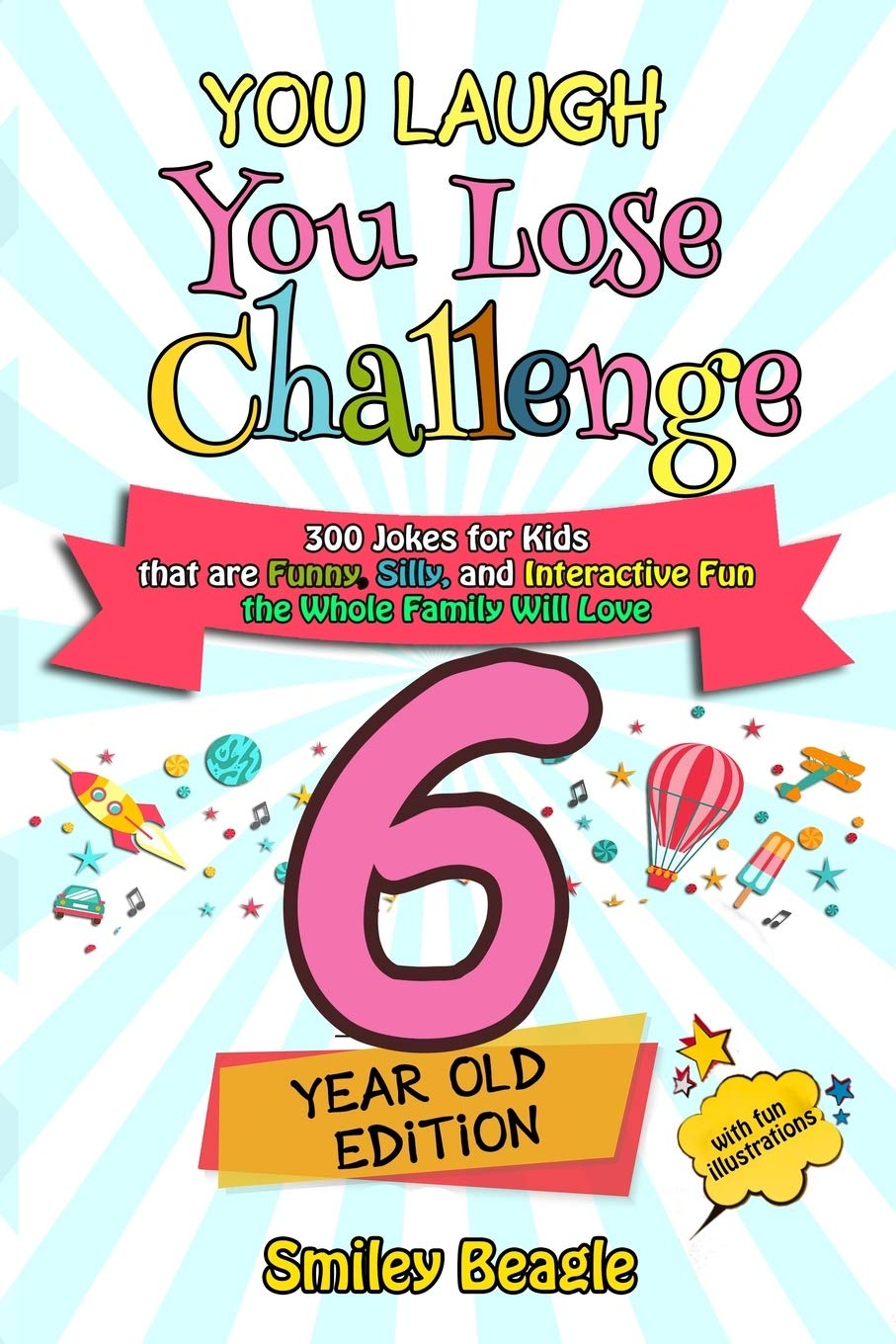 You Laugh You Lose Challenge 6 Year Old Edition 300 Jokes For