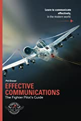 Effective Communications: The Fighter Pilots Guide Kindle Edition