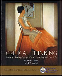 critical thinking tools for taking charge of your Critical thinking : tools for taking charge of your learning and your life richard paul, linda elder boston  start-up definition of critical thinking.