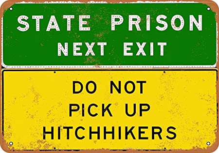 Kia Haop Prison Ahead Do Not Pick Up Hitchhikers Metal ...