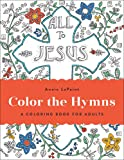 Color the Hymns: A Coloring Book for Adults