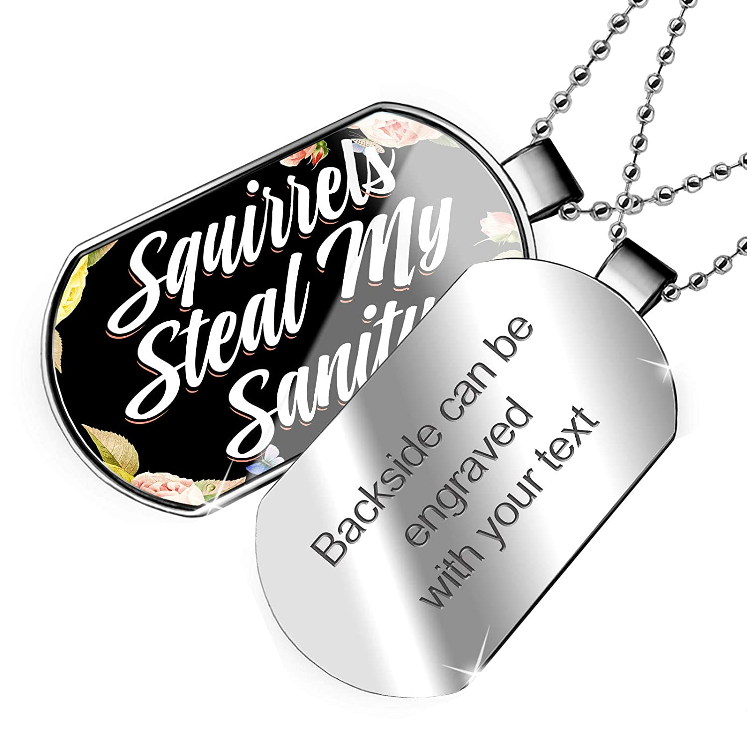 NEONBLOND Personalized Name Engraved Floral Border Squirrels Steal My Sanity Dogtag Necklace