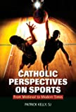 Catholic Perspectives on Sports: From Medieval to Modern Times