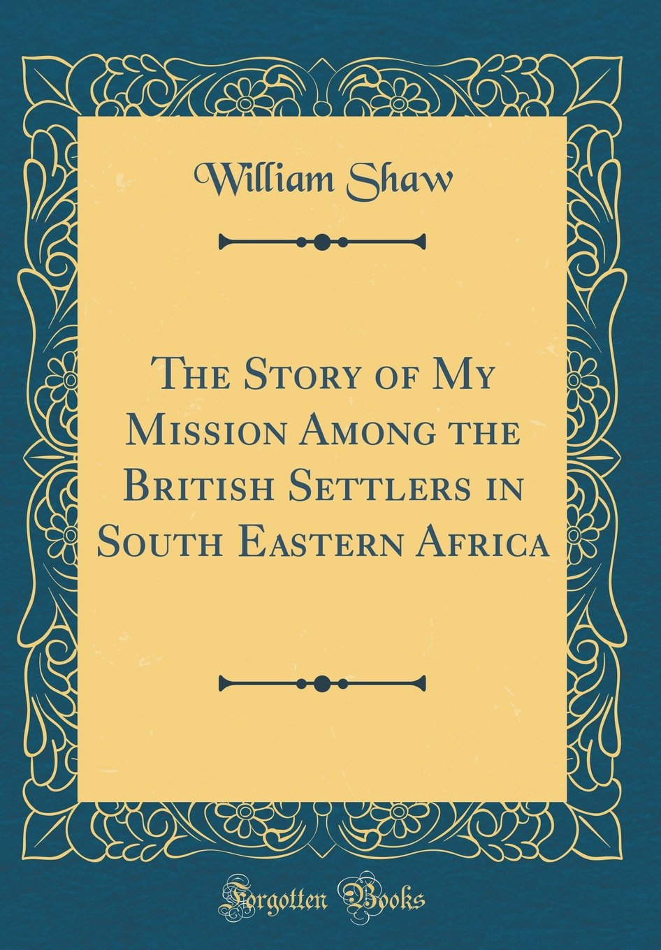 Download The Story of My Mission Among the British Settlers in South Eastern Africa (Classic Reprint) ebook