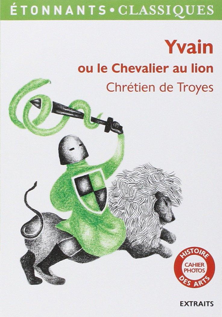 Yvain Ou Le Chevalier Au Lion 9782081349384 Amazon Com Books