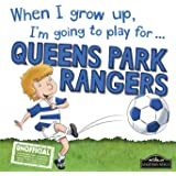 When I grow up, I'm going to play for Queen Park Rangers