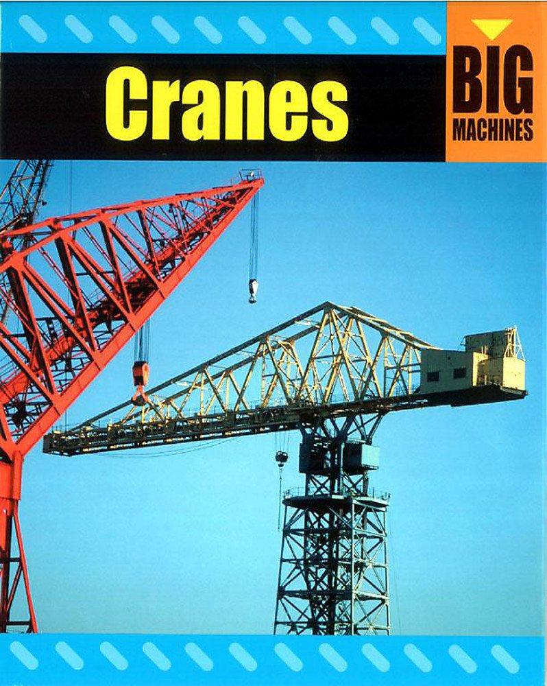 Download Cranes (Big Machines) pdf