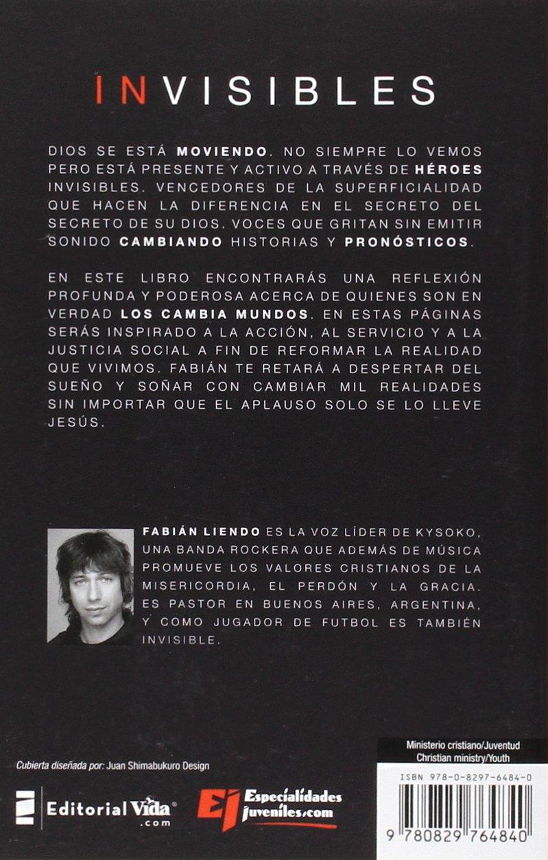 Invisibles: La Generacion Que Cambiara el Mundo Especialidades Juveniles: Amazon.es: Fabian Liendo: Libros