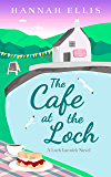 The Cafe at the Loch (Loch Lannick Book 4)