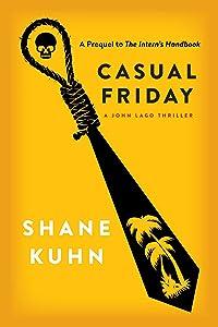 Casual Friday: A John Lago Thriller