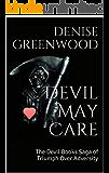 Devil May Care: The Devil Books Saga of Triumph Over Adversity