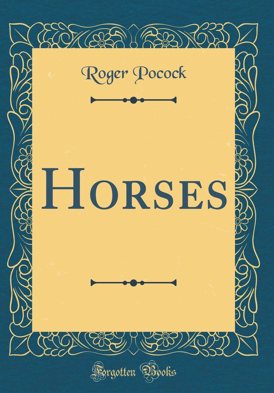 Horses (Classic Reprint) pdf epub