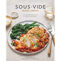 Sous Vide Made Simple: 60 Everyday Recipes for Perfectly Cooked Meals
