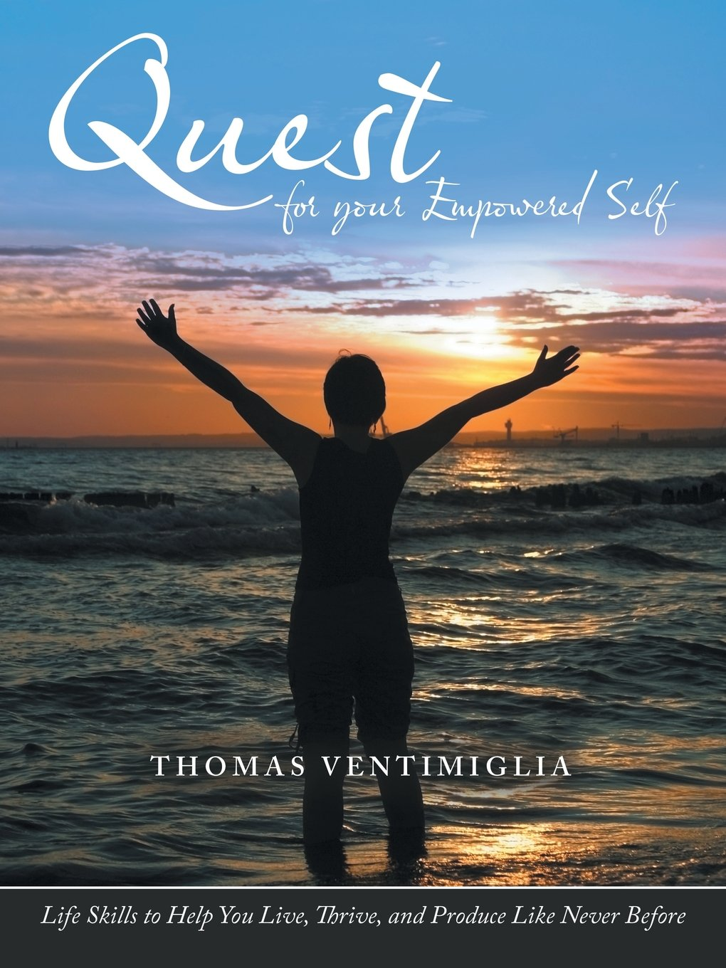 Download Quest for your Empowered Self: Life Skills to Help You Live, Thrive, and Produce Like Never Before pdf epub