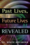 Past Lives, Future Lives Revealed