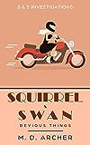 Squirrel & Swan Devious Things: The Strange Behaviour of Hazel Berryman (S & S Investigations Book 2)