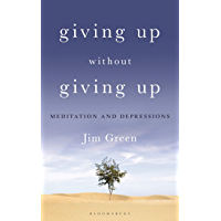 Giving Up Without Giving Up: Meditation and Depressions (English Edition)
