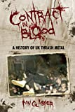 Contract In Blood A History Of UK Thrash Metal