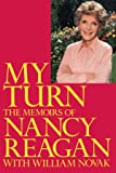 My Turn: The Memoirs of Nancy Reagan