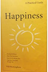 Happiness, A Practical Guide Hardcover