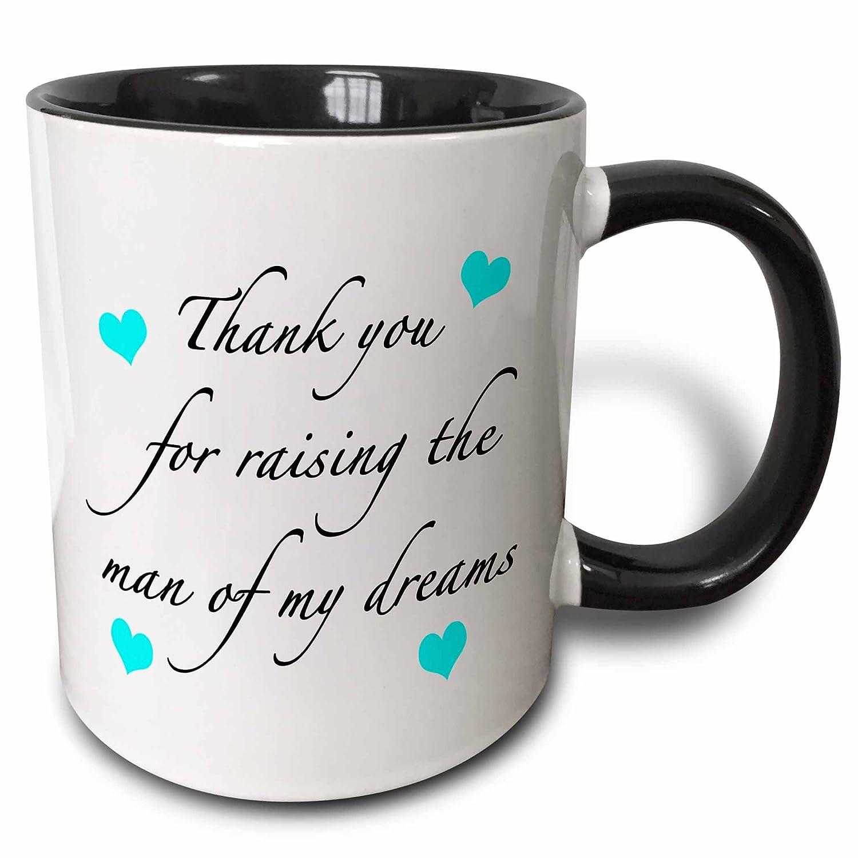 Thank You For Raising The Man Of My Dreams Aqua mug/_224040/_9 3dRose EvaDane Quotes 15oz Two-Tone Black Mug